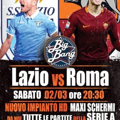 Big Bang presenta: Lazio VS Roma