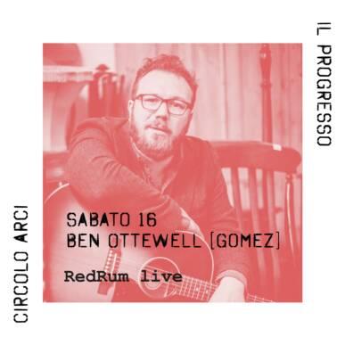 Ben Ottewell (Gomez) | RedRum live #2