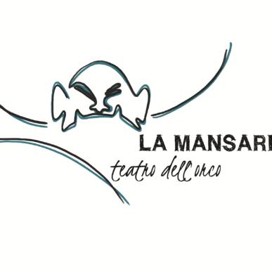 LA MANSARDA TEATRO DELL'ORCO